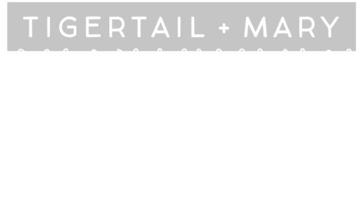 Tigertail + Mary